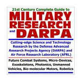 21st Century Complete Guide to Military Research and DARPA